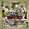 Jack of All Trades: How to Master All Sorts of Skills in Short Amount of Time and Be a Modern Renaissance Person Audiobook by  The INSTANT-Series Narrated by  The INSTANT-Series