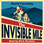 The Invisible Mile | David Coventry