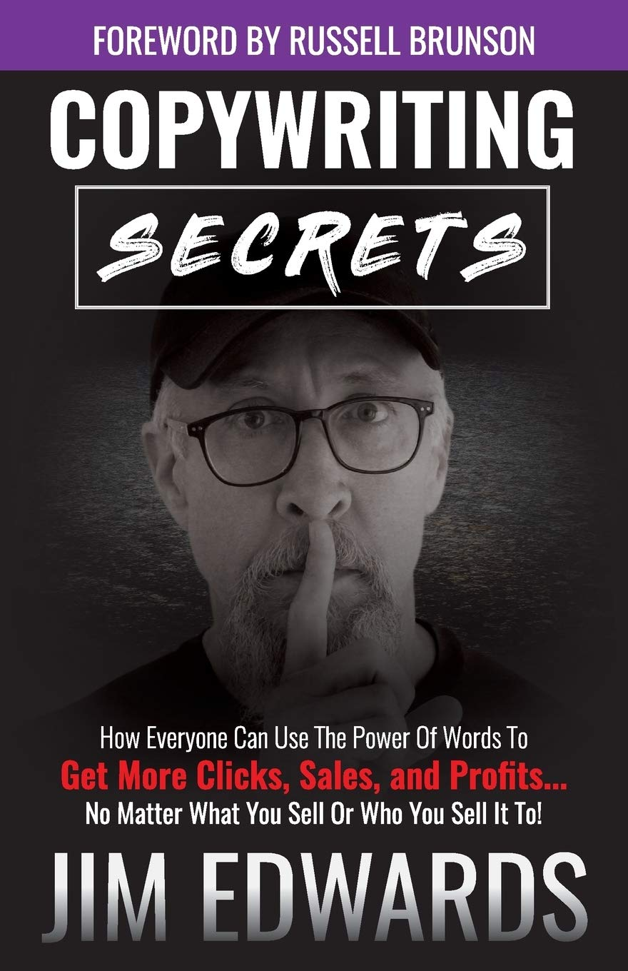 Copywriting Secrets  How Everyone Can Use The Power Of Words To Get More Clicks Sales And Profits . . . No Matter What You Sell Or Who You Sell It To