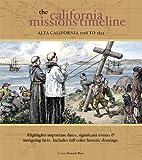 The California Missions Timeline, David J. McLaughlin, 0982504713