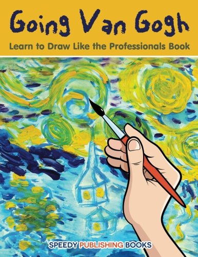 Going Van Gogh: Learn to Draw Like the Professionals Book