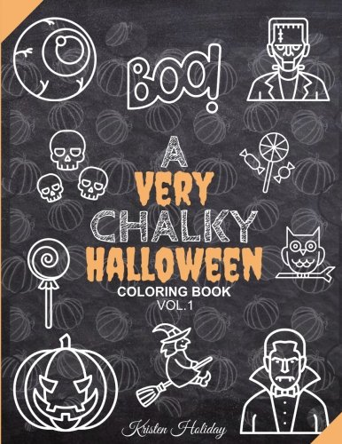 Chalkboard Drawings Halloween (A Very CHALKY Halloween Coloring Book: Halloween Chalkboard Coloring Book (Large Print Coloring Book) (Chalk-style) (Volume)