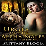 Urges of the Alpha Males   Brittany Bloom