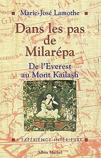 Dans les pas de Milarépa : de l'Everest au Mont Kailash, Lamothe, Marie-José