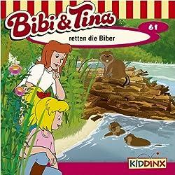 Bibi und Tina retten die Biber (Bibi und Tina 61)