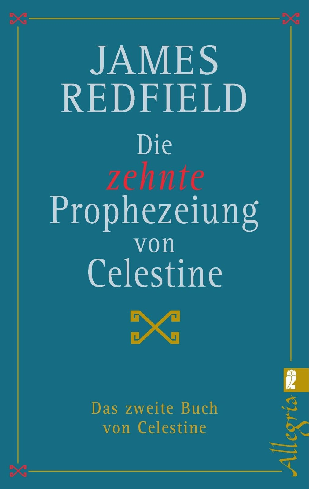 Die zehnte Prophezeiung von Celestine. Das zweite Buch von Celestine