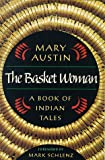 The Basket Woman, Mary H. Austin, 0874173361