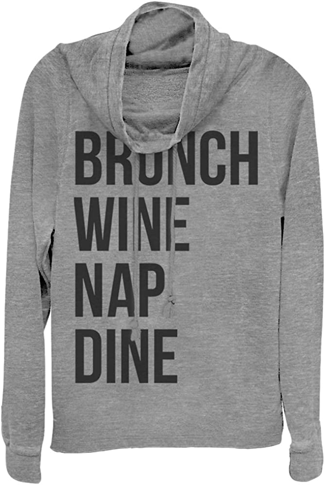 Chin Up Juniors Brunch Wine Nap Dine Cowl Neck Sweatshirt