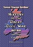 History of the Great Civil War 1642-1649, Samuel Rawson Gardiner, 1402184220