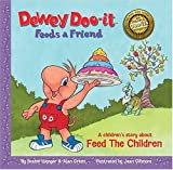 Dewey-Doo-It Feeds a Friend, Brahm Wenger and Alan Green, 0974514330