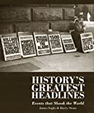 History's Greatest Headlines, Barry Stone and James Inglis, 1741964539