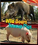 Wild Boars and Teacup Pigs, Henry Thatcher, 1477760970