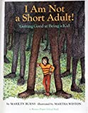 img - for I Am Not a Short Adult!: Getting Good at Being a Kid (A Brown Paper School Book) book / textbook / text book