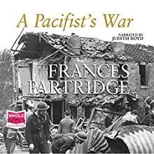 A Pacifist's War Audiobook by Frances Partridge Narrated by Judith Boyd
