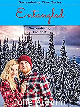Entangled: Surrendering the Past (Surrendering Time Book 2) by [Arduini, Julie]