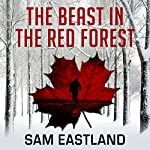 The Beast in the Red Forest: Inspector Pekkala, Book 5 | Sam Eastland
