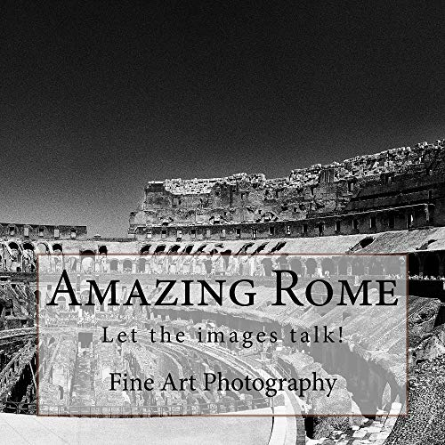 Amazing Rome in black&white: Let the images talk! by [D., D.]