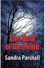 The Heat of the Moon (Rachel Goddard Mysteries Book 1) Kindle Edition