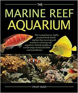 The Marine Reef Aquarium: Phil Hunt: 9780764160233: Amazon