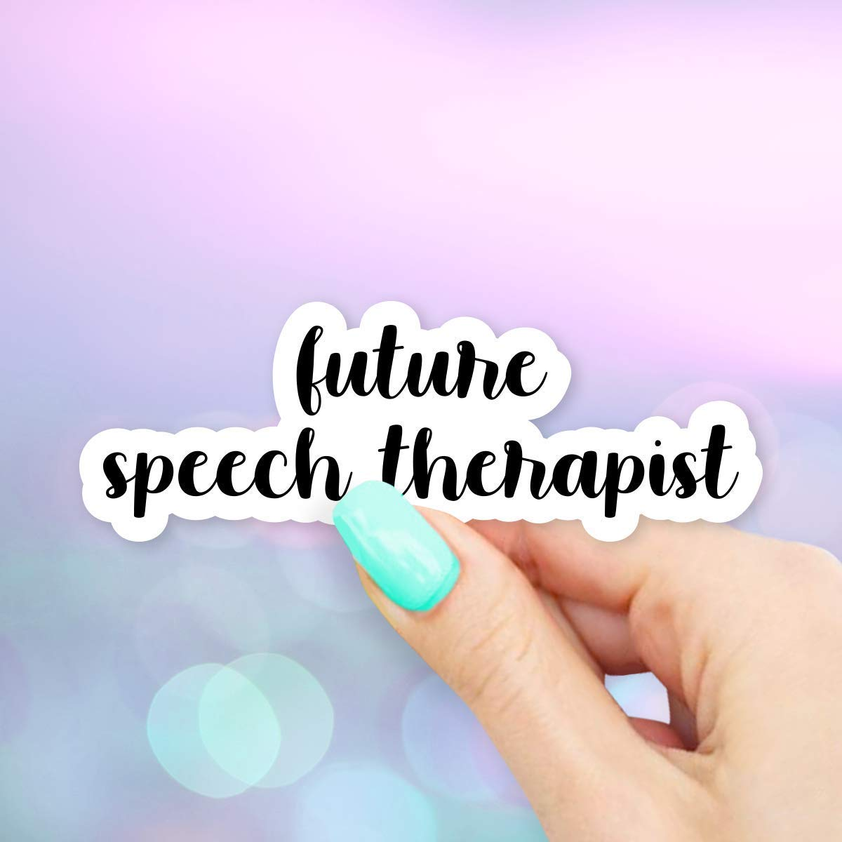 Water Bottles and Cell Phones for Laptops Future Speech Therapist Sticker