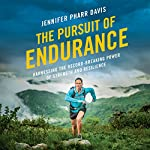 The Pursuit of Endurance: Harnessing the Record-Breaking Power of Strength and Resilience | Jennifer Pharr Davis