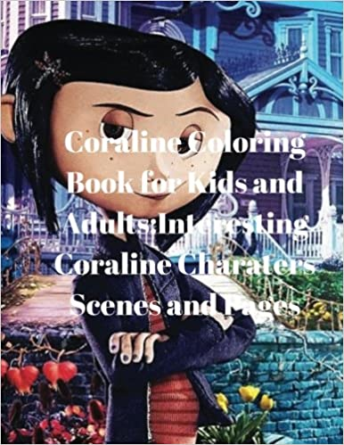 Coraline Coloring Book for Kids and Adults:Interesting