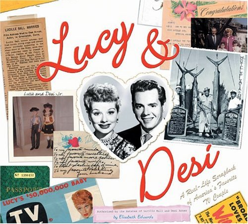 Download Lucy & Desi: The Real-Life Scrapbook of America's Favorite TV Couple pdf epub