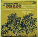Contrasts in Brass: Music for Brass and Percussion From Four Centuries / Locke Brass Consort, Conductor James Stobart