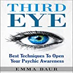 Third Eye: Best Techniques to Open Your Psychic Awareness | Emma Baur