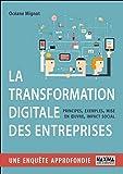 La transformation digitale des entreprises - Principes, exemples, mise en oeuvre et impact social