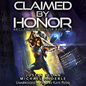 Claimed by Honor: Reclaiming Honor, Book 2 | Michael Anderle, Justin Sloan