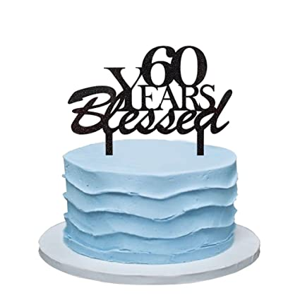 60 Years Blessed Cake Topper 60th Birthday Party Decorations Wedding Anniversary Sign