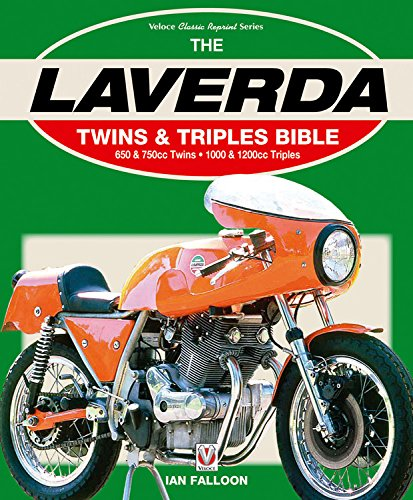 The Laverda Twins & Triples Bible: 650 & 750cc Twins - 1000 & 1200cc Triples