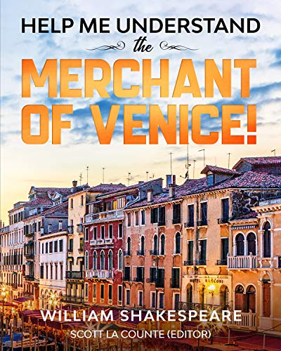 Help Me Understand The Merchant of Venice!: Includes Summary of Play and Modern Translation (Summary Of The Play Merchant Of Venice)
