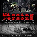 Missing Persons: How Did They Disappear? Inside the True Crime Files of the Vanished: Missing People, Book 1 Audiobook by Hector Z. Gregory Narrated by Mark Manning