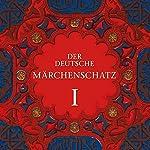 Der Deutsche Märchenschatz I |  Brüder Grimm,Hans Christian Andersen,Ludwig Bechstein