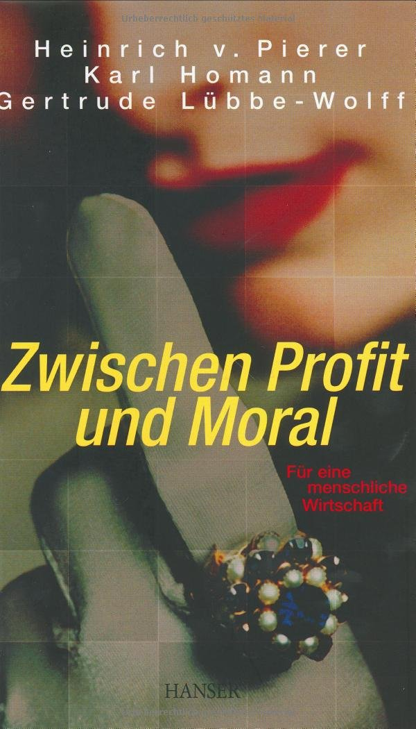Zwischen Profit und Moral: Für eine menschliche Wirtschaft