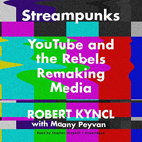 Streampunks: YouTube and the Rebels Remaking Media by HarperCollins Publishers and Blackstone Audio (Image #1)