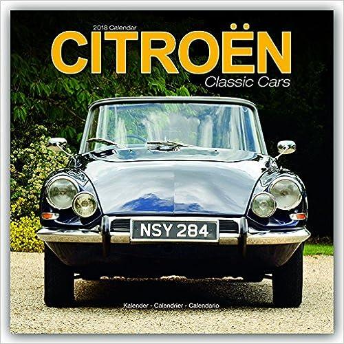 Citroen Classic Cars 2018 Wall Calendar