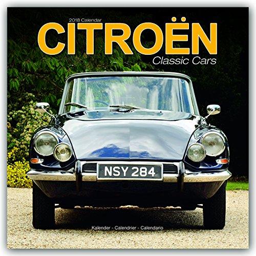 Citroen Classic Car Calendar- Calendars 2017 - 2018 Wall Calendars - Car Calendar - Automobile Calendar - Citroen Classic Cars 16 Month Wall Calendar by Avonside