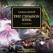 The Crimson King: The Horus Heresy, Book 44 | Graham McNeill