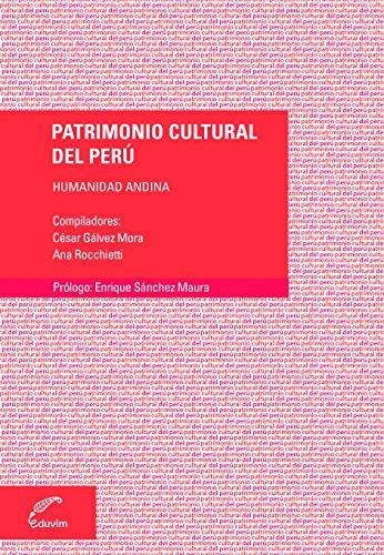 Patrimonio cultural del Perú. Humanidad andina (Debates) (Spanish Edition) (Tradiciones Andinas)