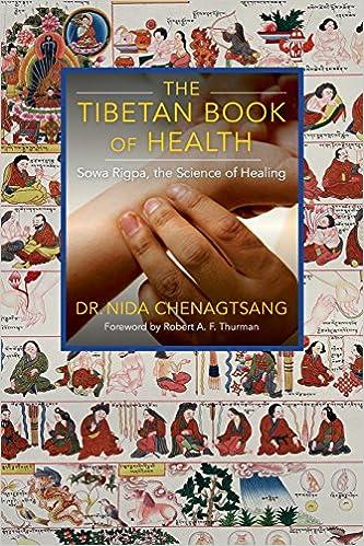 454903d3f493 The Tibetan Book of Health: Sowa Rigpa, the Science of Healing: Nida ...