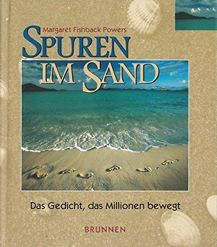 Spuren im Sand. Bildband. Das Gedicht, das Millionen bewegt Gebundenes Buch – 4. August 2009 Margaret Fishback Powers Brunnen 3765564087 Populäre Schriften