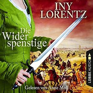 Die Widerspenstige Hörbuch von Iny Lorentz Gesprochen von: Anne Moll