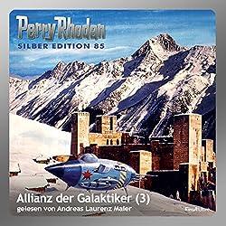 Allianz der Galaktiker - Teil 3 (Perry Rhodan Silber Edition 85)