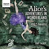 Joby Talbot: Alice's Adventures in Wonderland; Fool's Paradise by Royal Philharmonic Orchestra