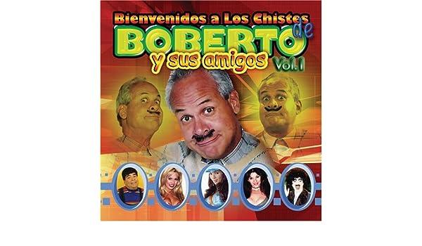 Julio Gassette - Bienvenidos a Los Chistes De Boberto Y Amigos 1 - Amazon.com Music