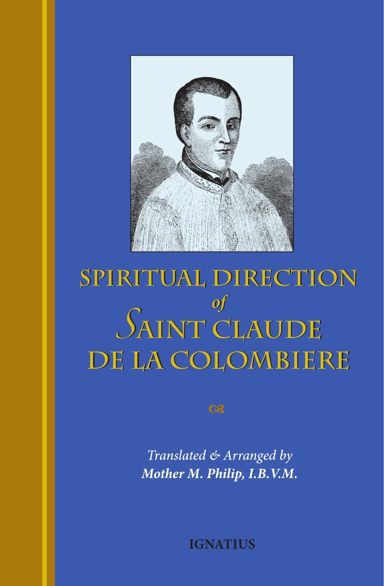 The Spiritual Direction of St. Claude De La Colombiere