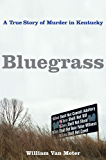 Bluegrass: A True Story of Murder in Kentucky